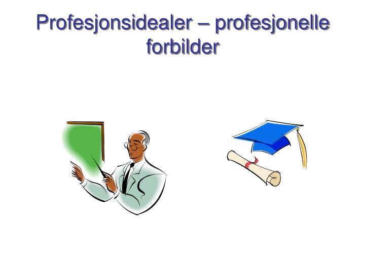 Profesjonsidealer – profesjonelle forbilder