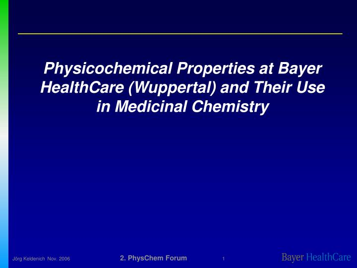 Physicochemical Properties at Bayer HealthCare (Wuppertal) and Their Use in Medicinal Chemistry