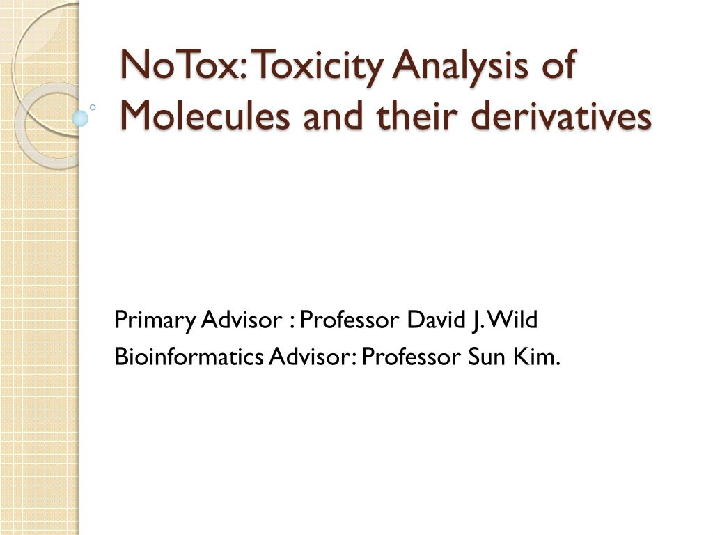 notox toxicity analysis of molecules and their derivatives l.