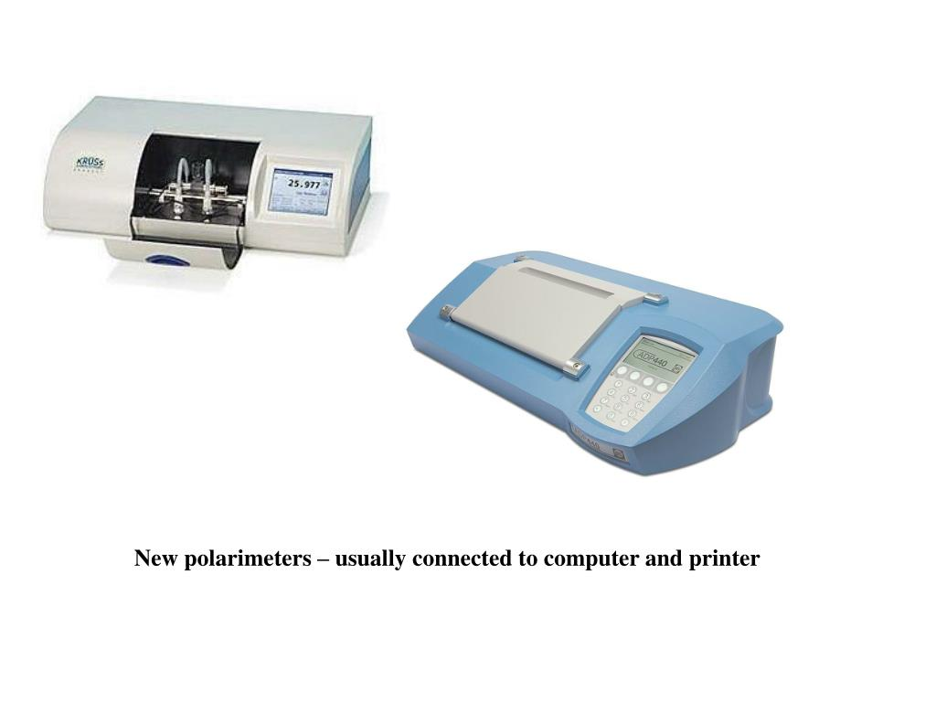 New polarimeters – usually connected to computer and printer