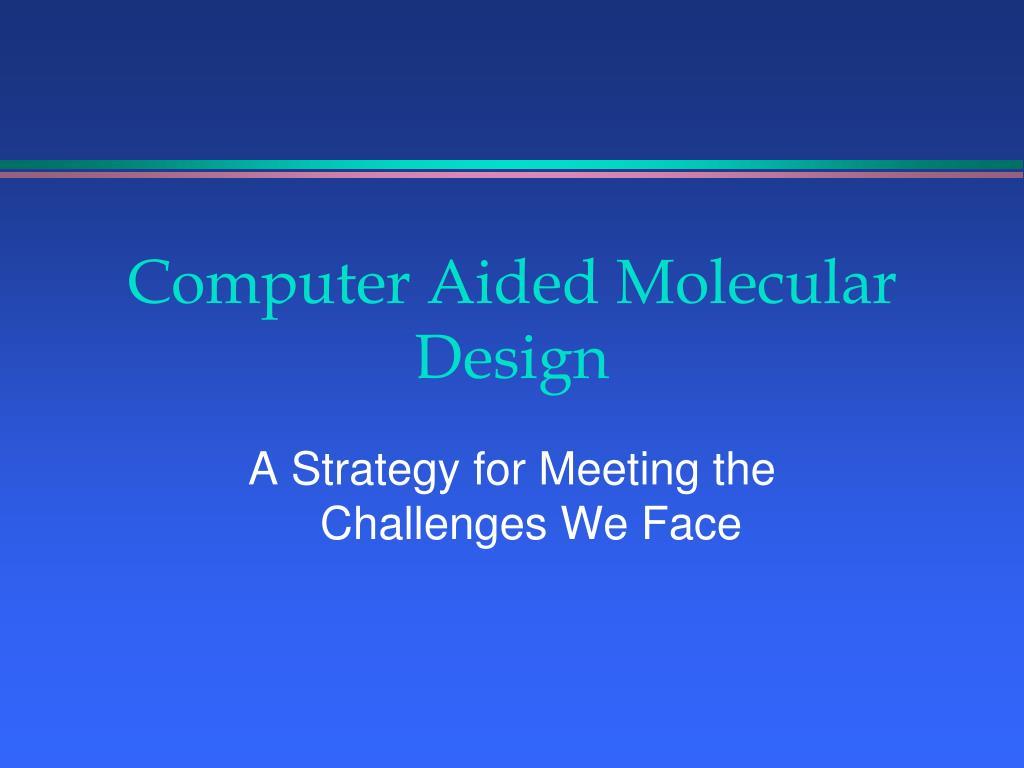 computer aided molecular design l.