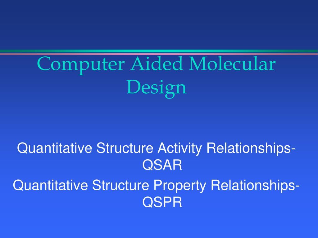 Computer Aided Molecular Design