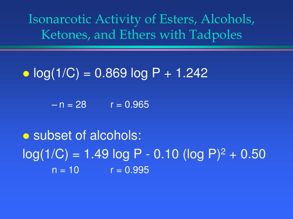 Isonarcotic Activity of Esters, Alcohols, Ketones, and Ethers with Tadpoles
