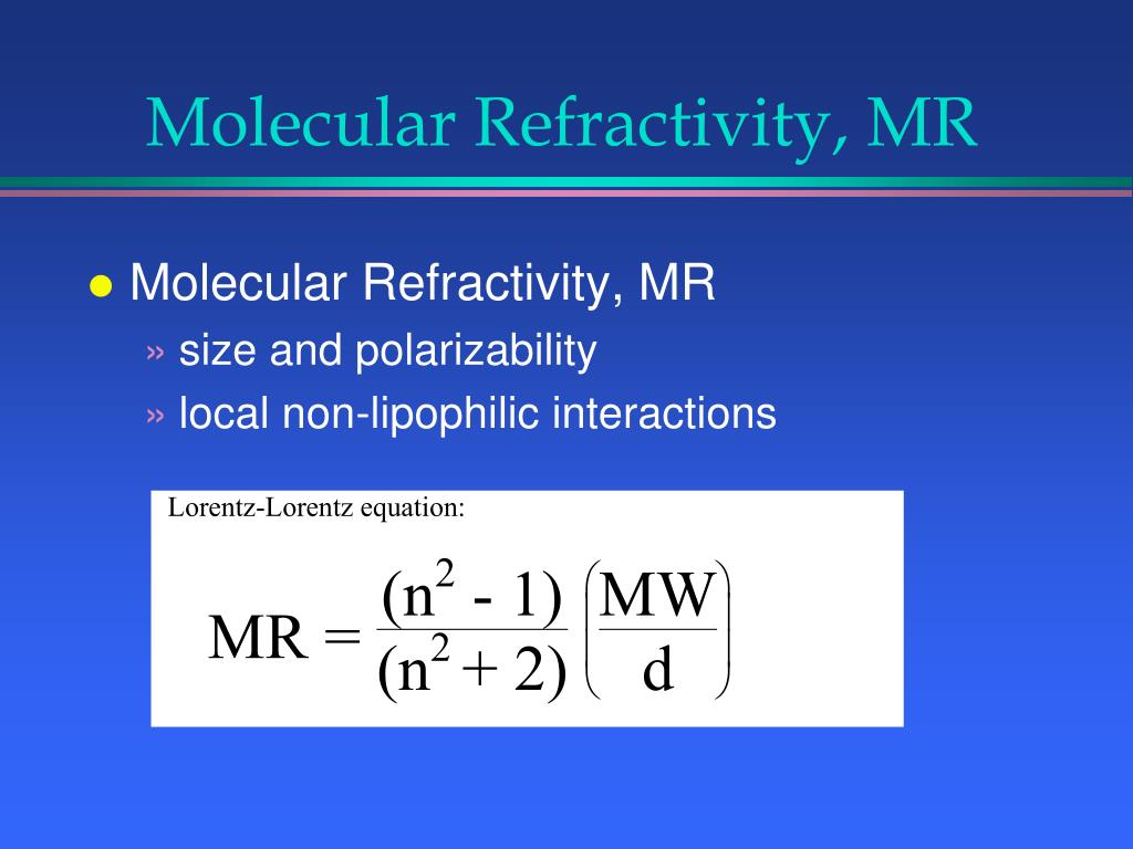 Molecular Refractivity, MR