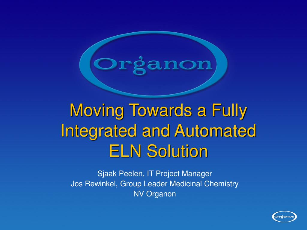 moving towards a fully integrated and automated eln solution l.