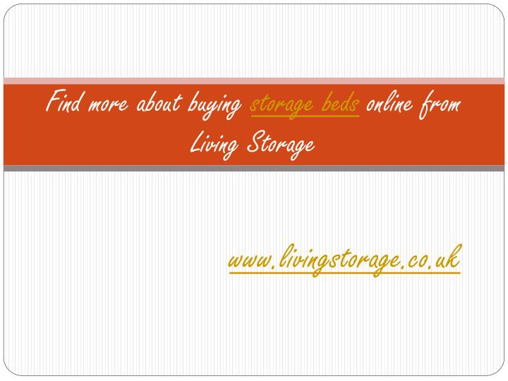 Find more about buying storage beds online from living storage
