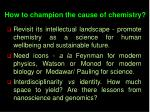 how to champion the cause of chemistry
