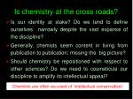 is chemistry at the cross roads