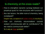 is chemistry at the cross roads16