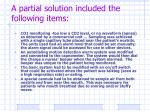 a partial solution included the following items