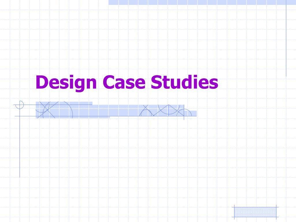 design case studies l.