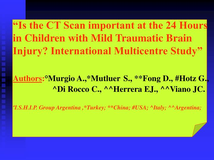 """""""Is the CT Scan important at the 24 Hours in Children with Mild Traumatic Brain Injury? Internatio..."""