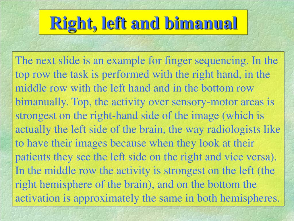 Right, left and bimanual