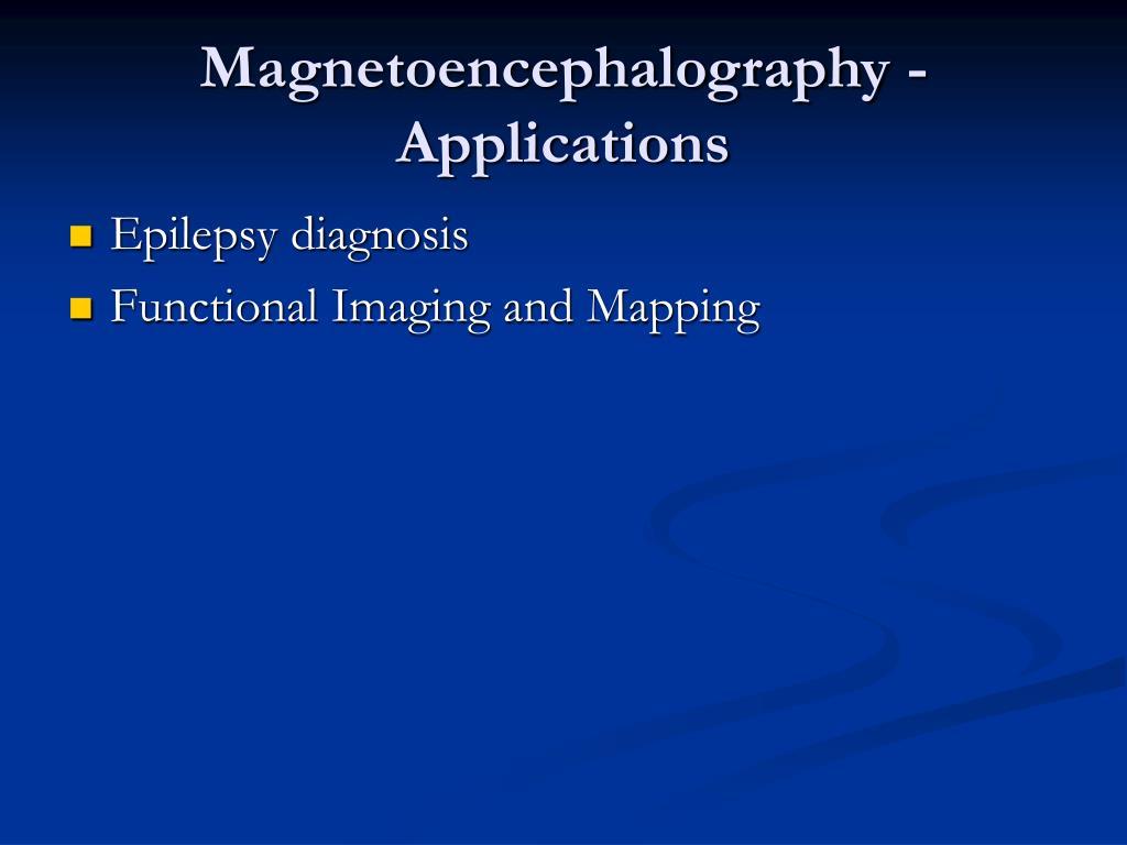 Magnetoencephalography - Applications