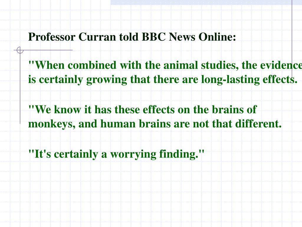 Professor Curran told BBC News Online: