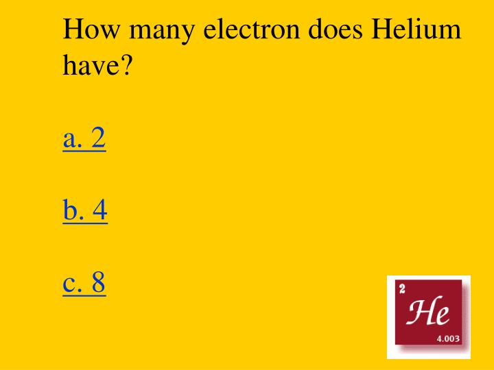 How many electron does Helium have?