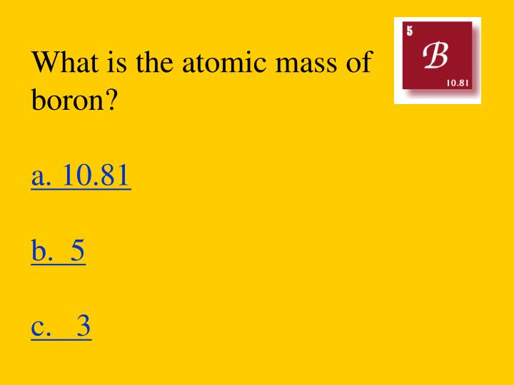 What is the atomic mass of boron?