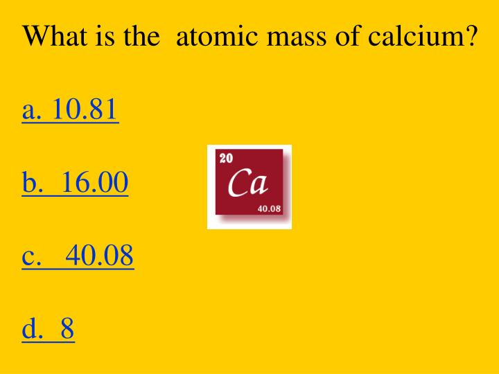 What is the  atomic mass of calcium?