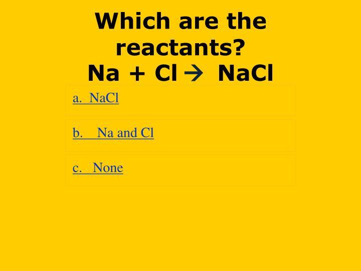 a.  NaCl