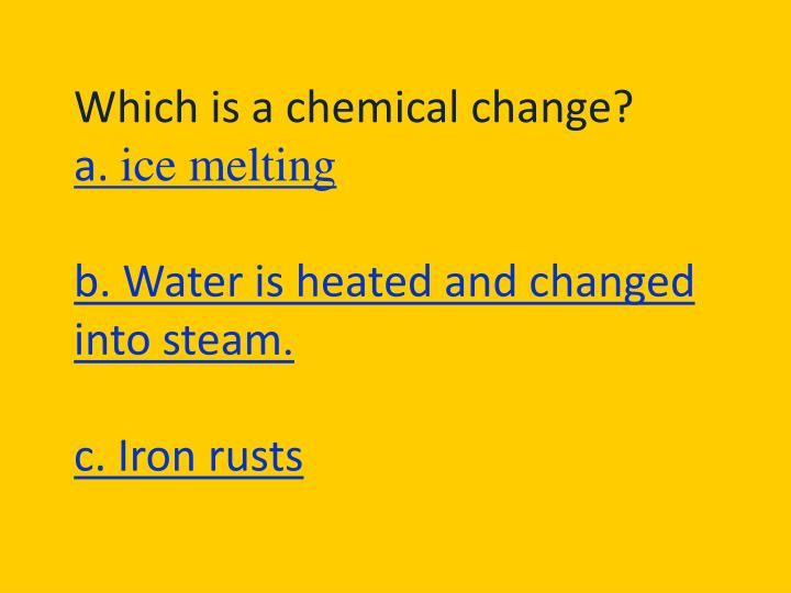 Which is a chemical change?