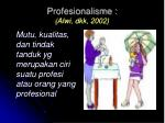 profesionalisme alwi dkk 2002