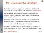 rm measurement stimulation