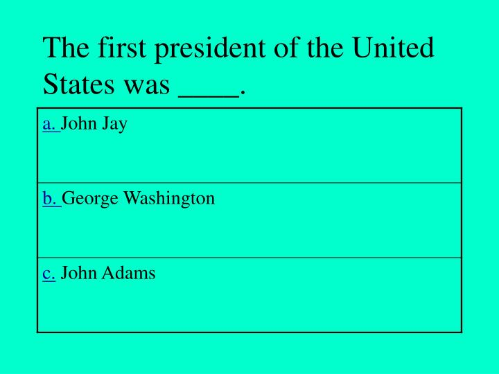 The first president of the United States was ____.