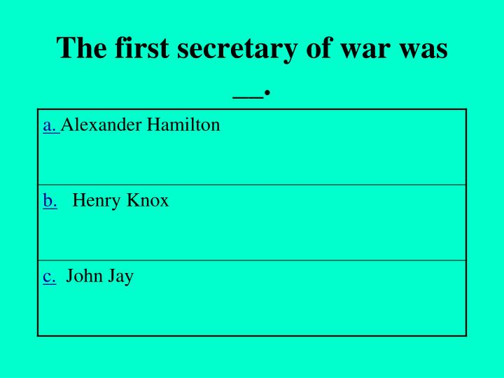 The first secretary of war was __.