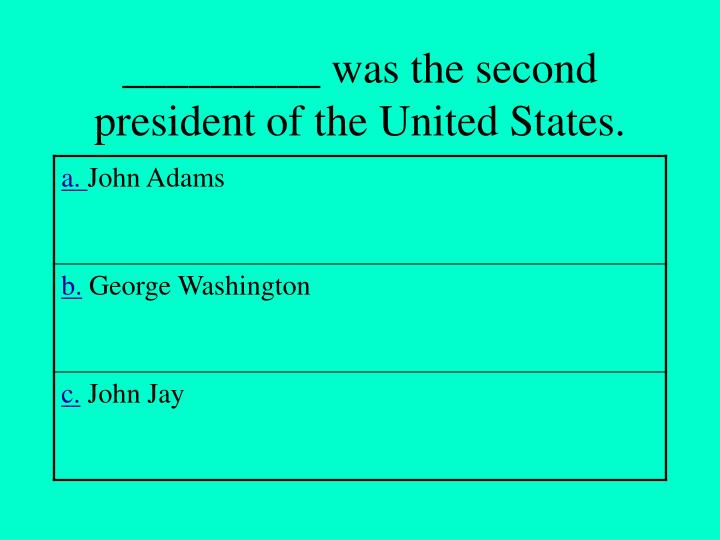 _________ was the second president of the United States.