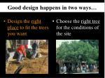 good design happens in two ways