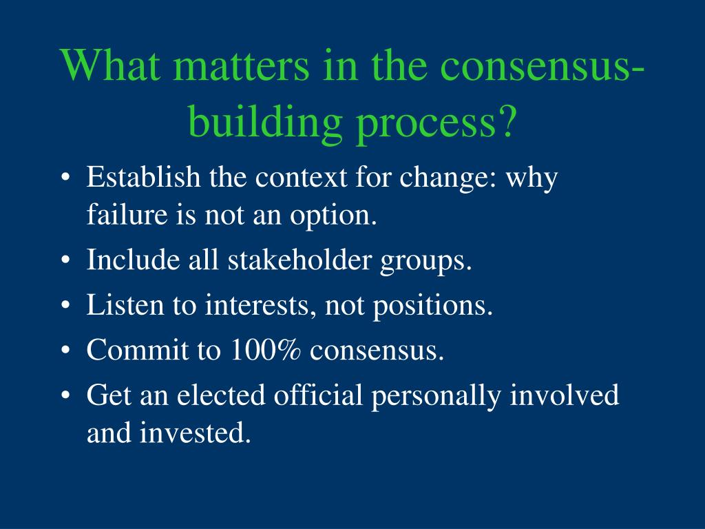 What matters in the consensus-building process?
