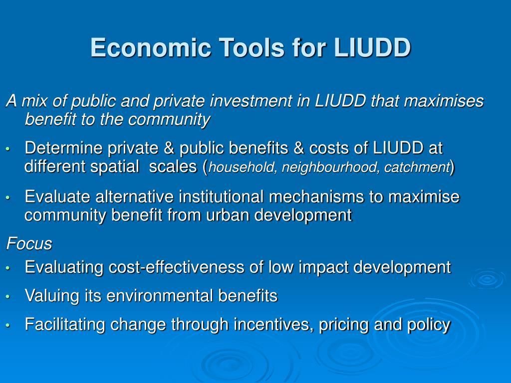 Economic Tools for LIUDD