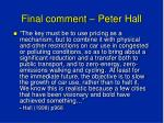 final comment peter hall