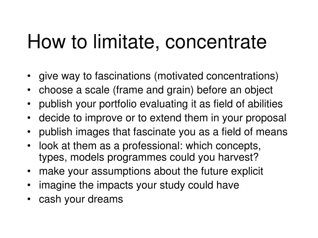 How to limitate, concentrate