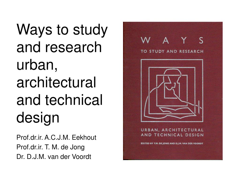 ways to study and research urban architectural and technical design l.