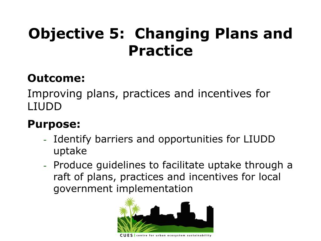 Objective 5:  Changing Plans and Practice