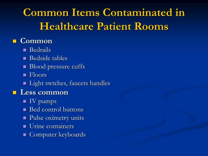 Common Items Contaminated in Healthcare Patient Rooms