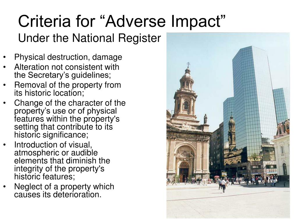 adverse impact The definition of adverse impact is a negative effect that goes against desired conditions an example of adverse impact is a business move that results in lost money the rejection for employment, placement, or promotion of a significantly higher percentage of a protected class, when compared with.