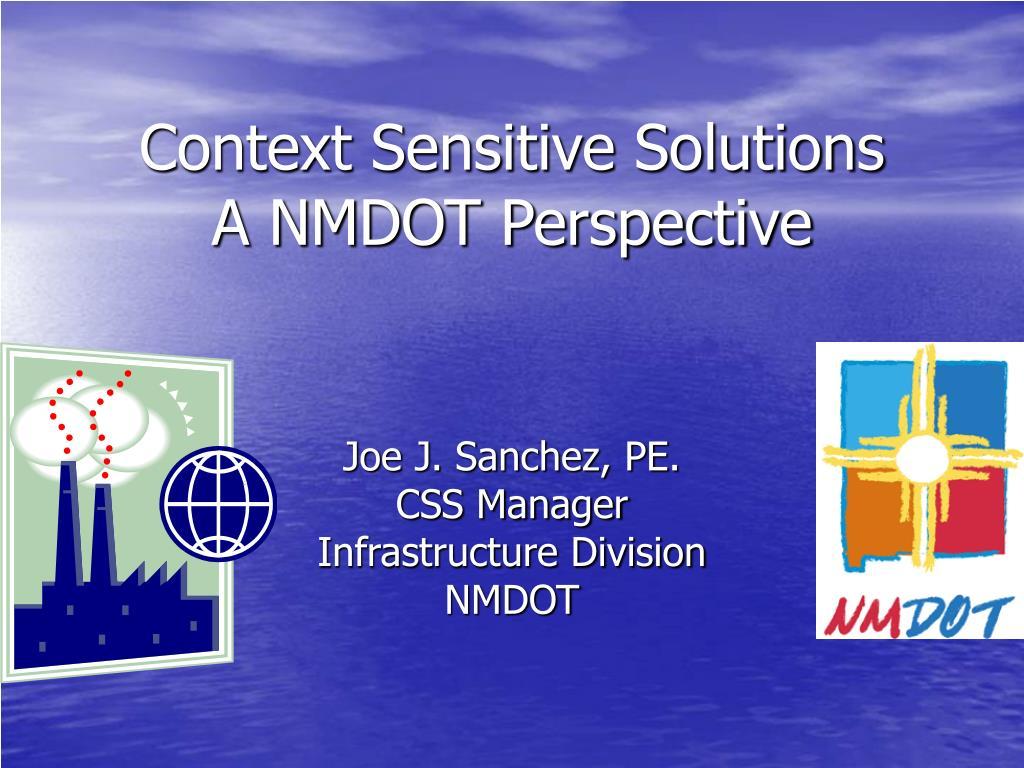 context sensitive solutions a nmdot perspective l.