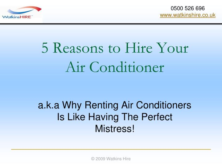 5 reasons to hire your air conditioner