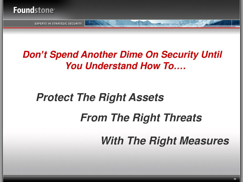 Don't Spend Another Dime On Security Until You Understand How To….