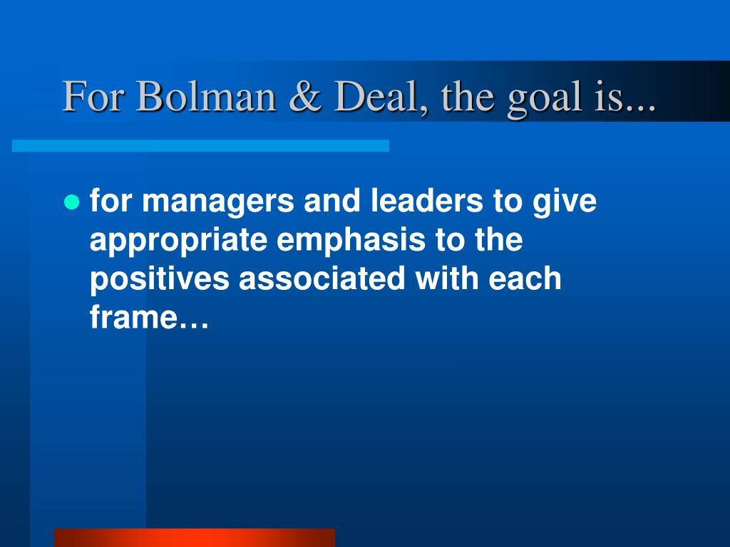 For Bolman & Deal, the goal is...
