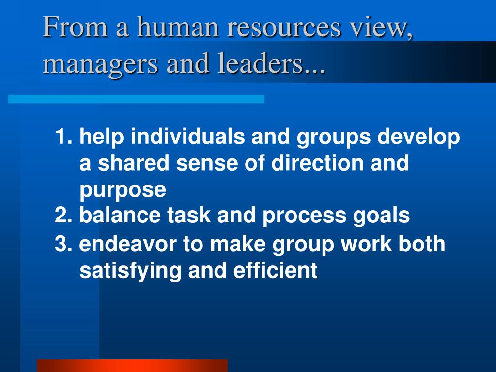 From a human resources view, managers and leaders...