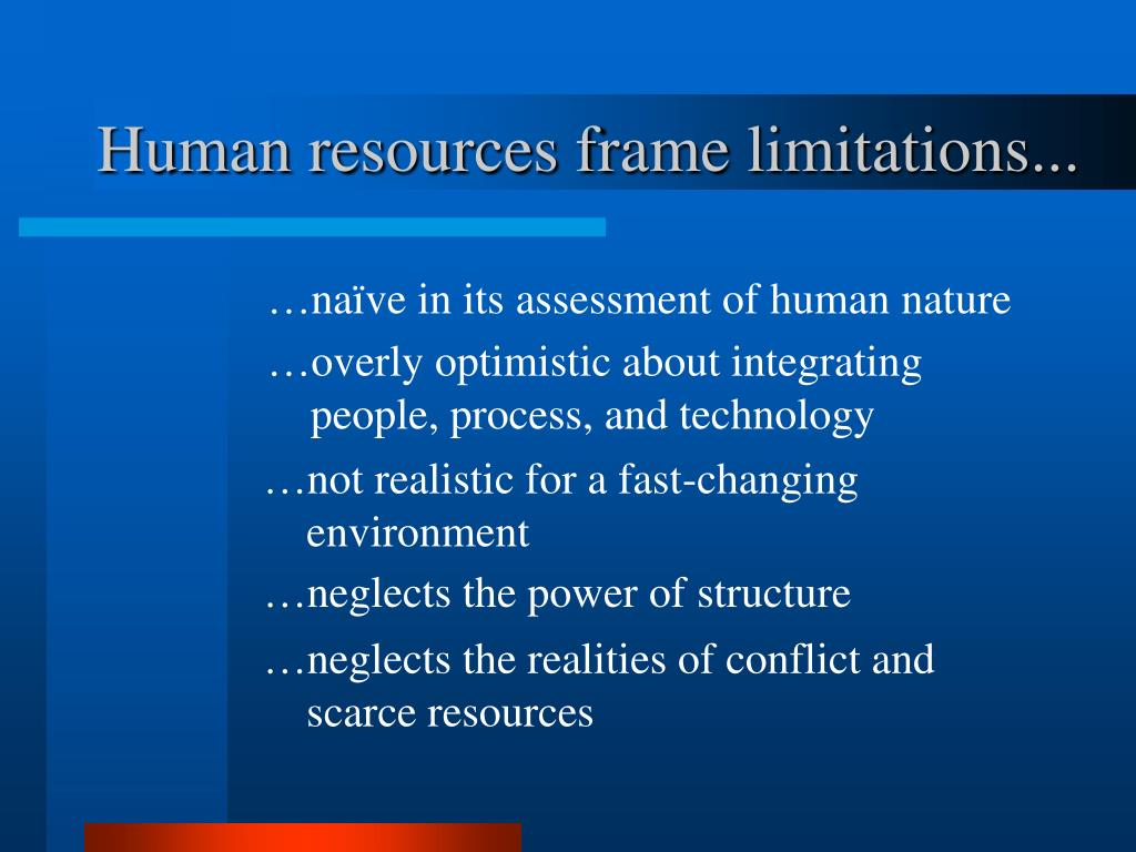Human resources frame limitations...