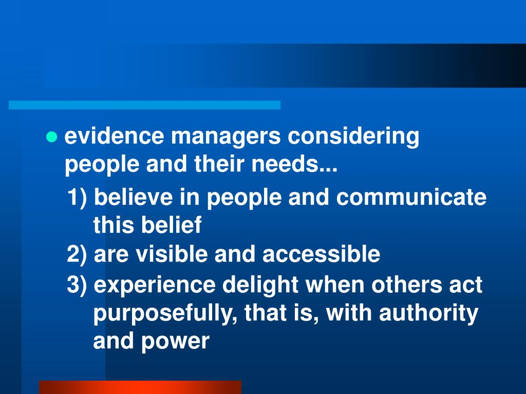 evidence managers considering people and their needs...