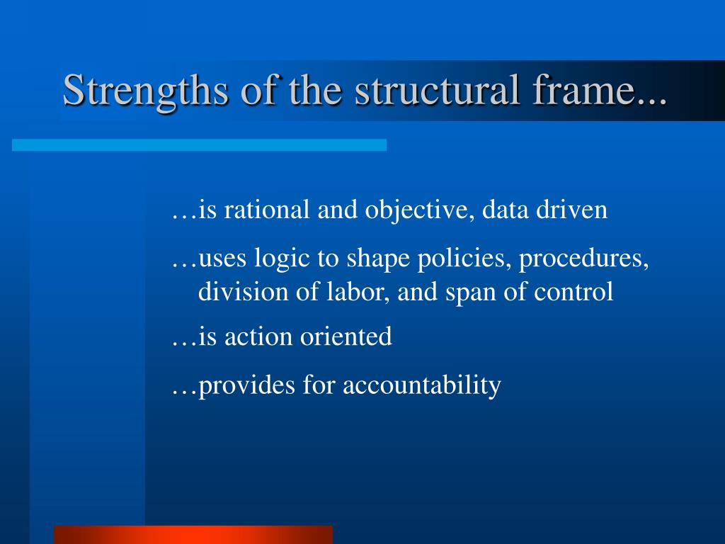 Strengths of the structural frame...