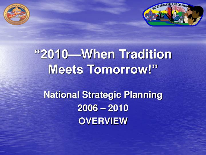 2010 when tradition meets tomorrow