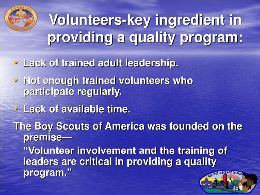 Volunteers-key ingredient in providing a quality program: