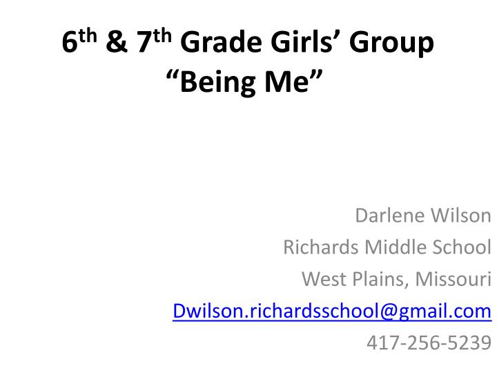 6 th 7 th grade girls group being me