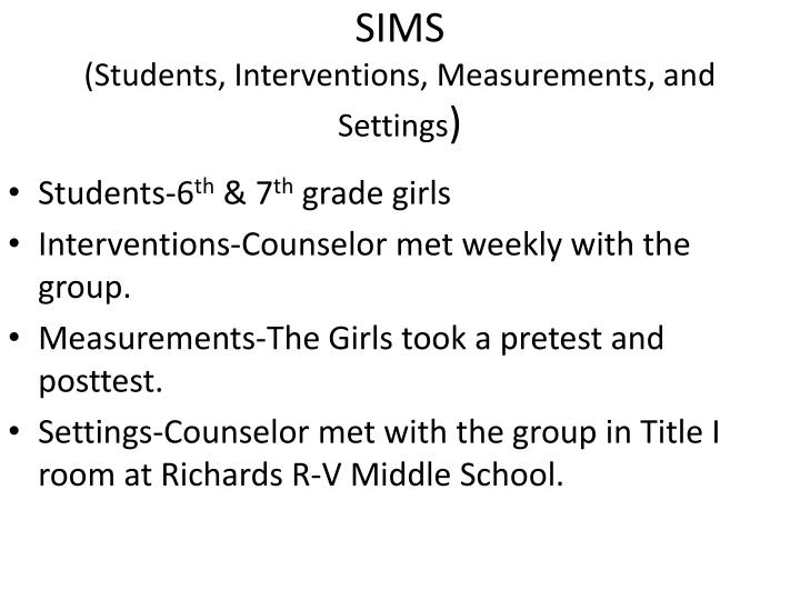 Sims students interventions measurements and settings